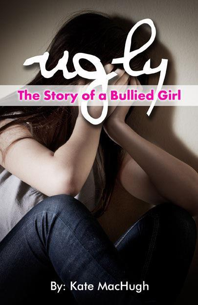 Ugly The Story of a Bullied Girl